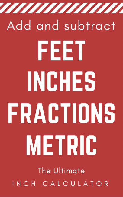 Share feet and inches calculator – add or subtract feet, inches, and fractions