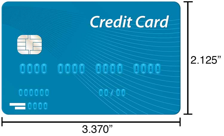 "Credit cards are 2.125"" x 3.370"""
