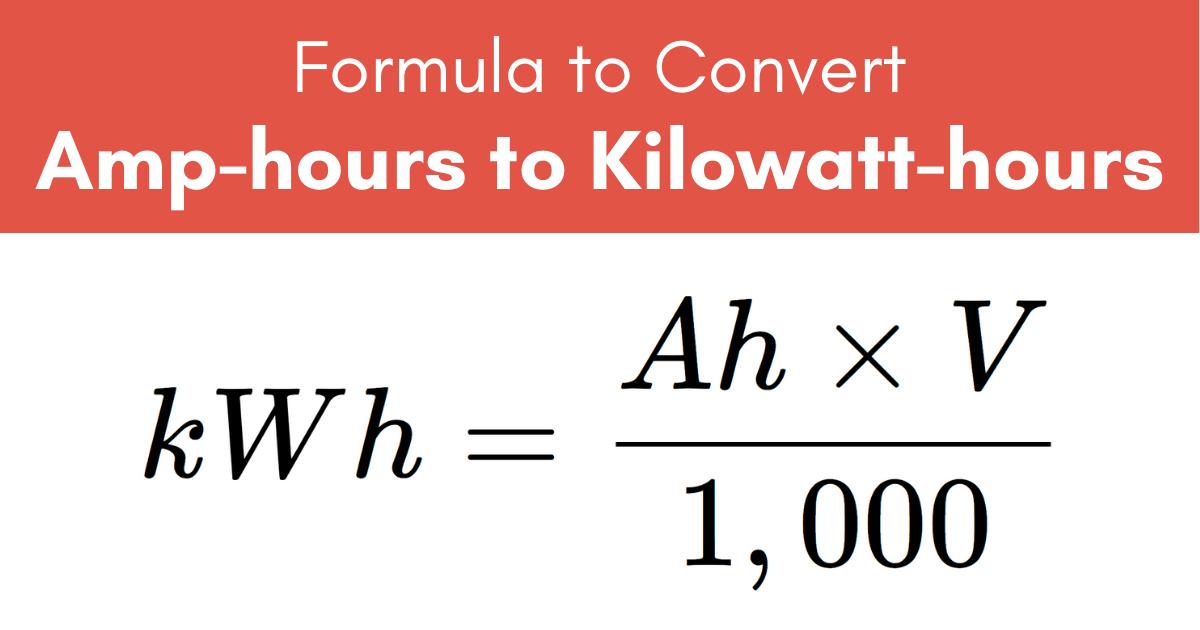 formula to convert amp-hours to kilowatt-hours