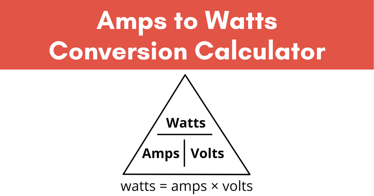 Amps to Watts Electrical Conversion Calculator