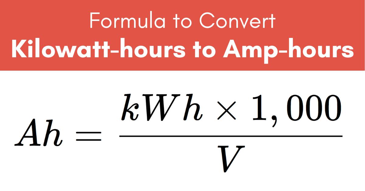 formula to convert kilowatt-hours to amp-hours